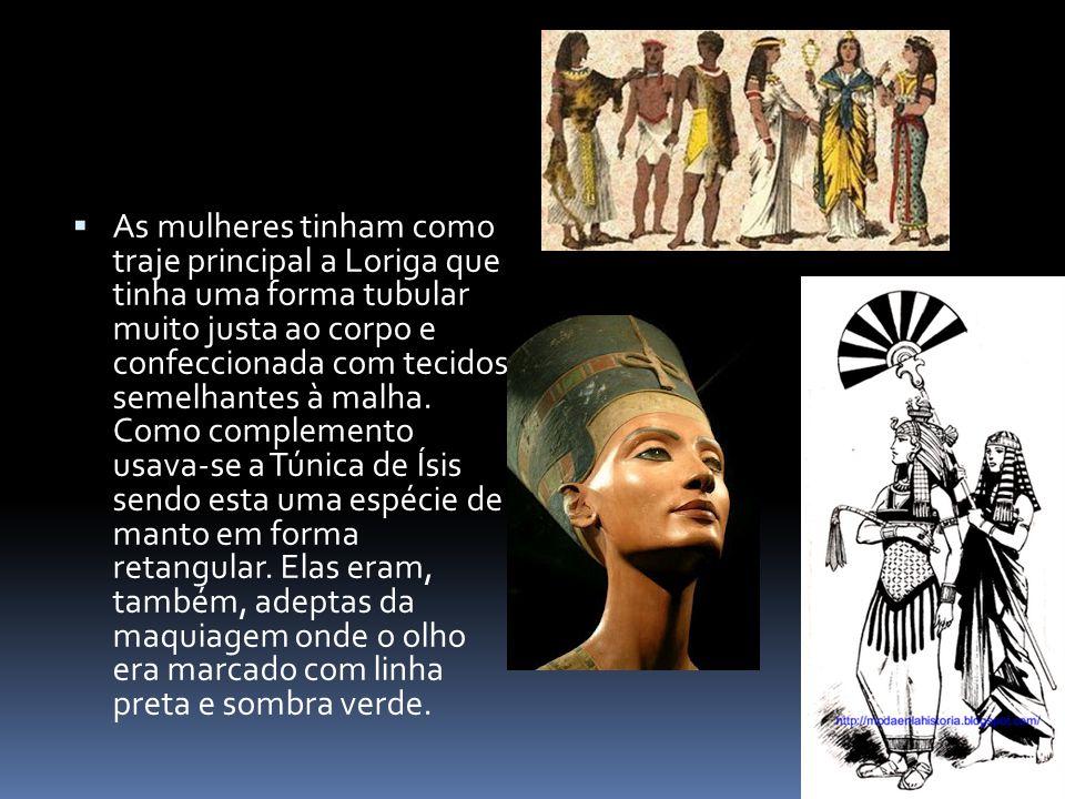 As mulheres tinham como traje principal a Loriga que tinha uma forma tubular muito justa ao corpo e confeccionada com tecidos semelhantes à malha.