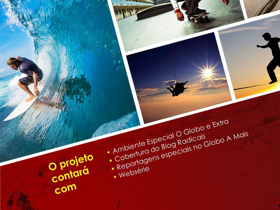 O projeto contará com • Ambiente Especial O Globo e Extra