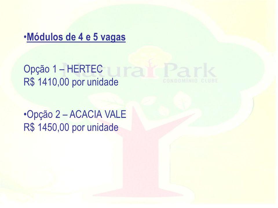 Módulos de 4 e 5 vagas Opção 1 – HERTEC. R$ 1410,00 por unidade.