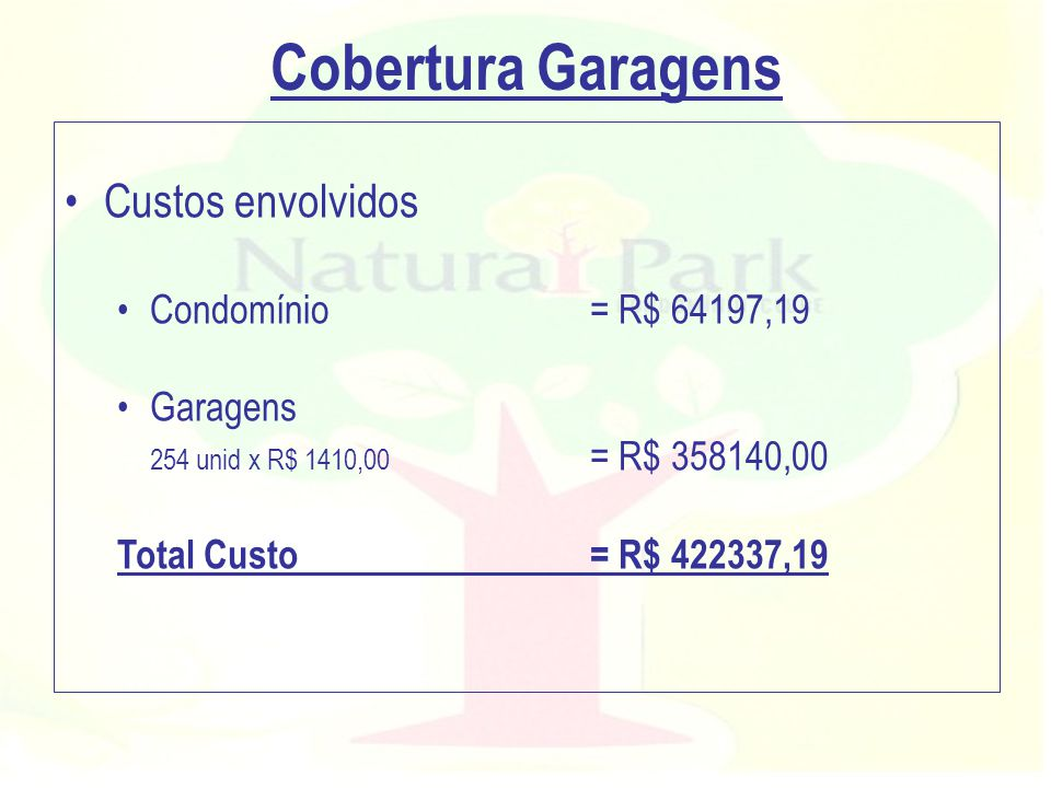 Cobertura Garagens Custos envolvidos Condomínio = R$ 64197,19 Garagens