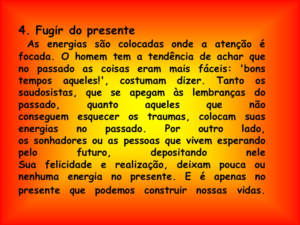 4. Fugir do presente