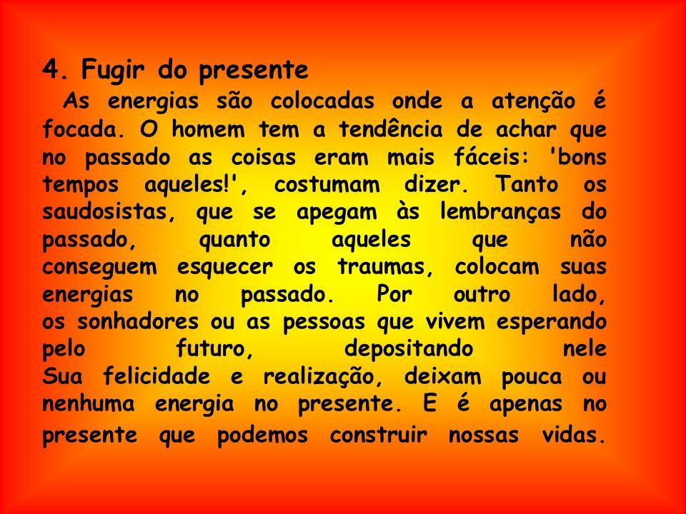 4. Fugir do presente