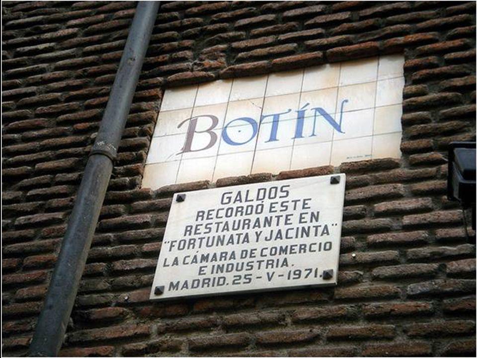 Ou que o imortal poeta Benito Pérez Galdós, em seu não menos famoso romance Fortunata e Jacinta , leva seus protagonistas Juanito Santa Cruz e Fortunata lanchar no Botin .