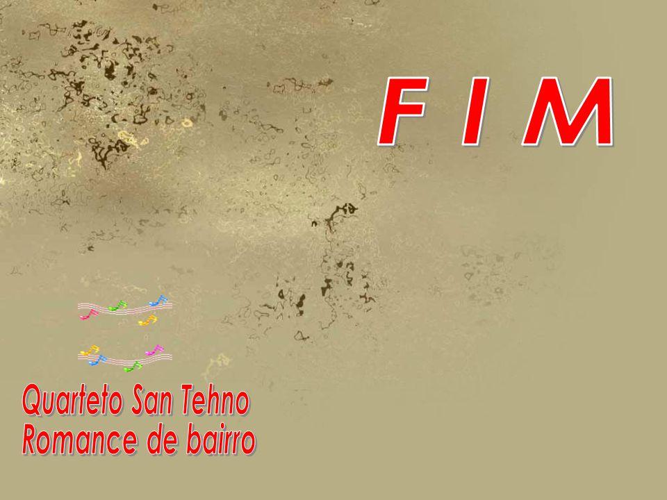F I M Quarteto San Tehno Romance de bairro