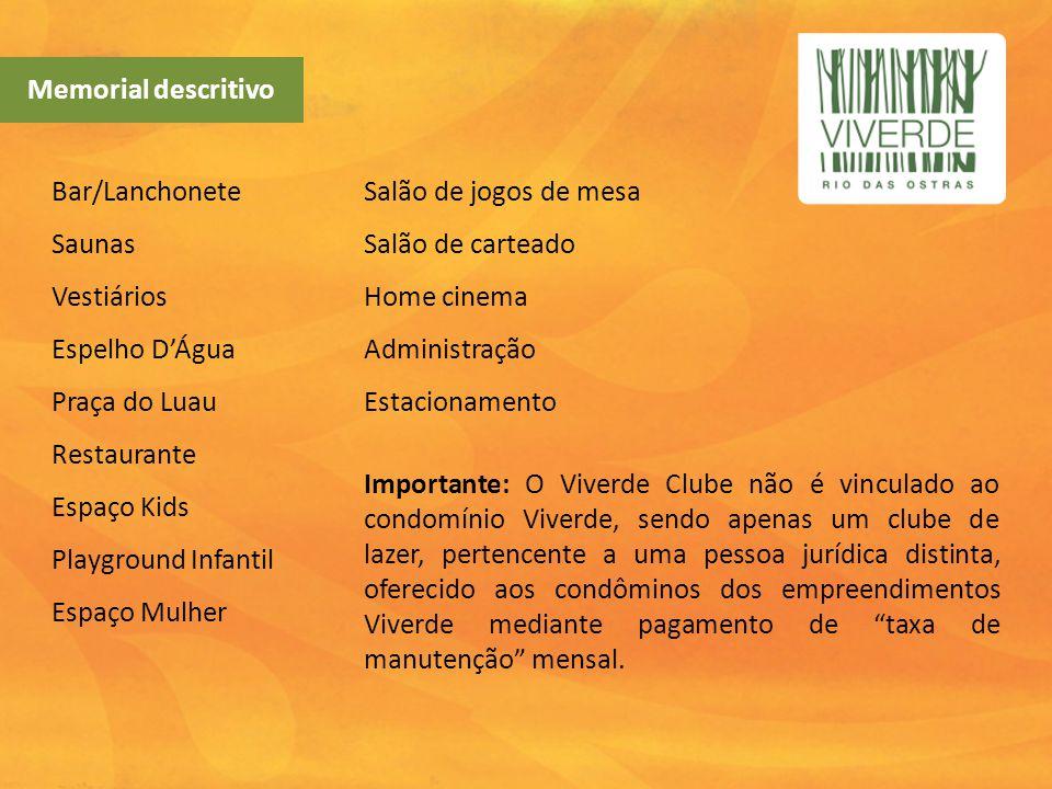 Memorial descritivo Bar/Lanchonete Saunas Vestiários Espelho D'Água Praça do Luau Restaurante Espaço Kids Playground Infantil.