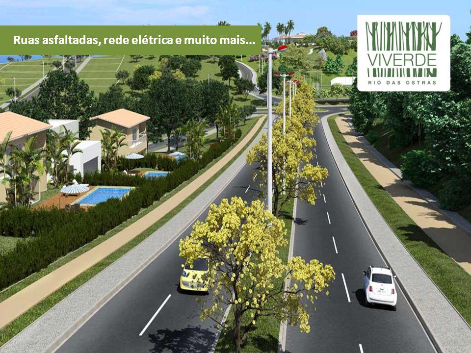 Ruas asfaltadas, rede elétrica e muito mais...