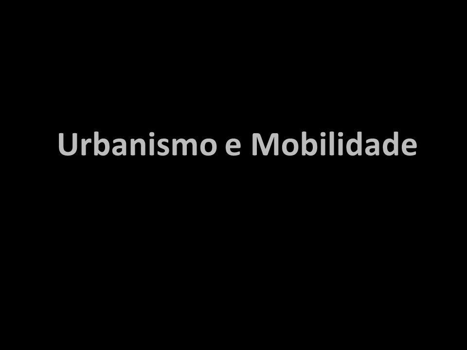 Urbanismo e Mobilidade