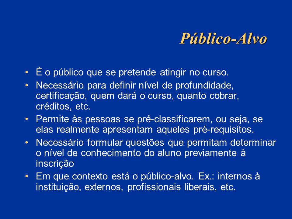 Público-Alvo É o público que se pretende atingir no curso.