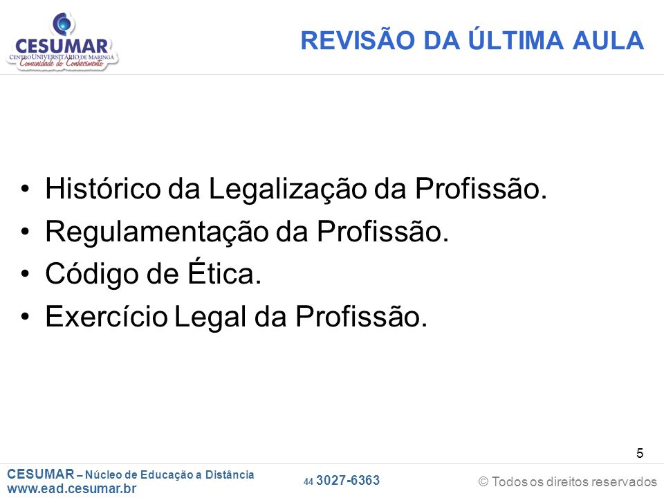 Histórico da Legalização da Profissão. Regulamentação da Profissão.