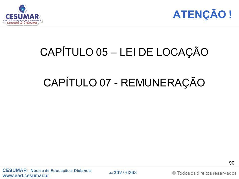 CAPÍTULO 05 – LEI DE LOCAÇÃO CAPÍTULO 07 - REMUNERAÇÃO