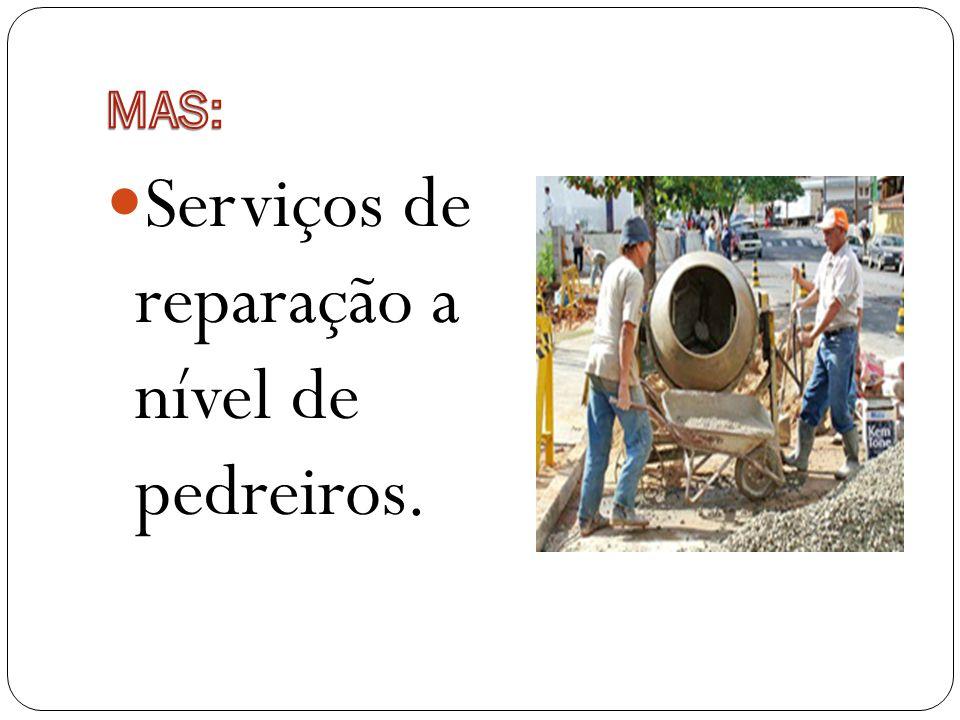 Serviços de reparação a nível de pedreiros.