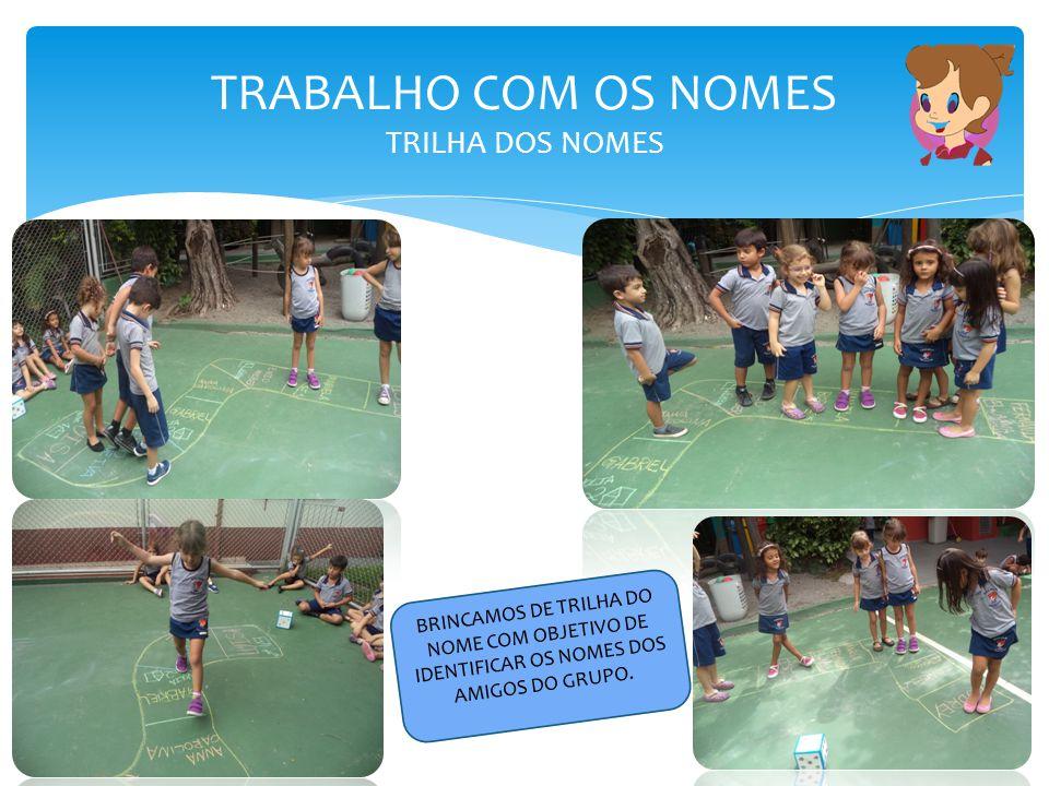 TRABALHO COM OS NOMES TRILHA DOS NOMES