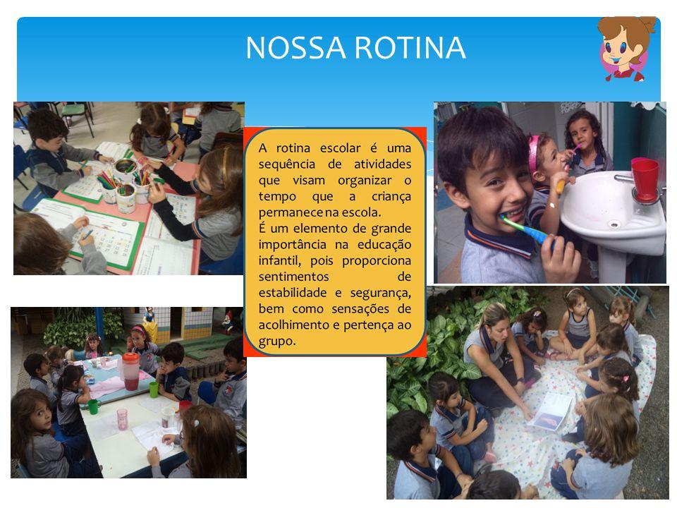 NOSSA ROTINA