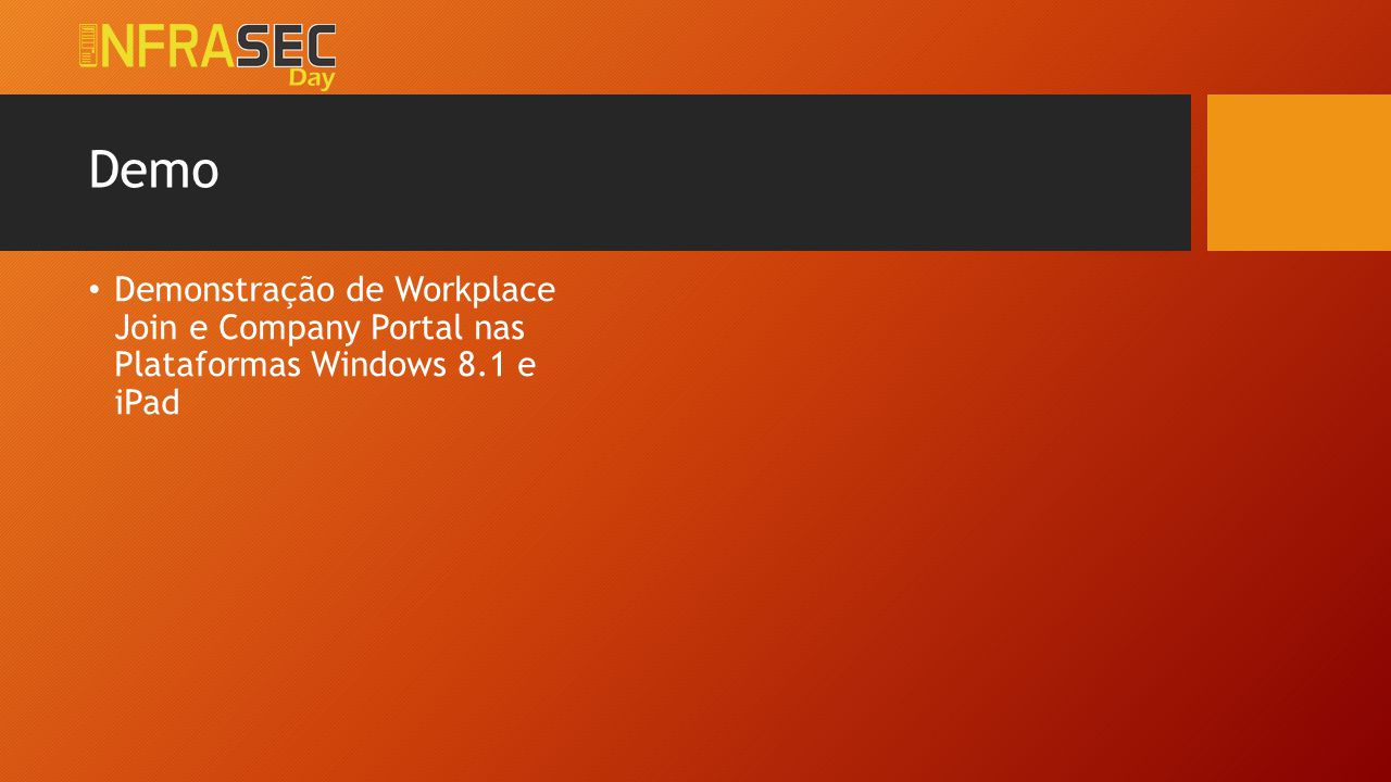 Demo Demonstração de Workplace Join e Company Portal nas Plataformas Windows 8.1 e iPad