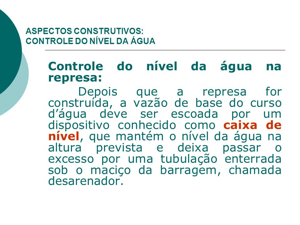 ASPECTOS CONSTRUTIVOS: CONTROLE DO NÍVEL DA ÁGUA