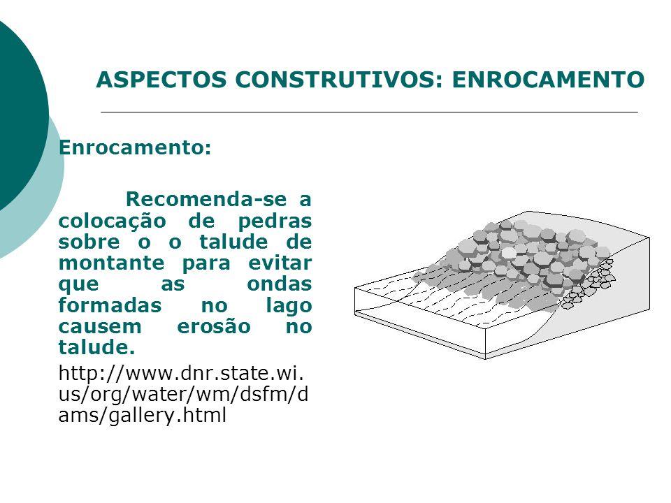ASPECTOS CONSTRUTIVOS: ENROCAMENTO
