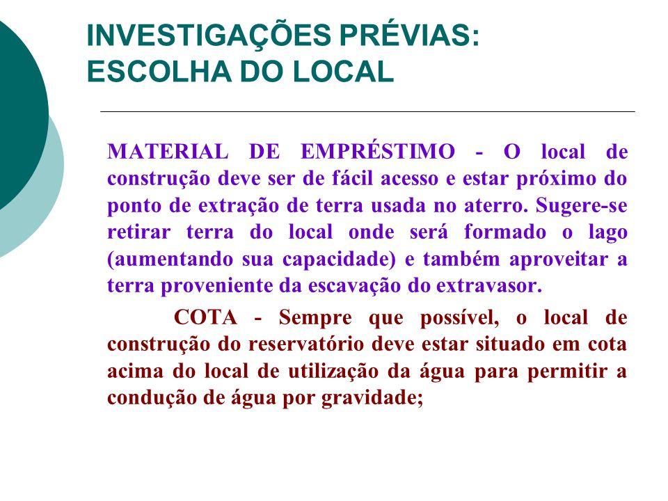 INVESTIGAÇÕES PRÉVIAS: ESCOLHA DO LOCAL
