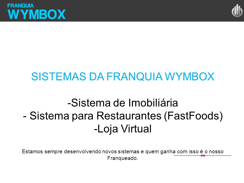 SISTEMAS DA FRANQUIA WYMBOX Sistema de Imobiliária