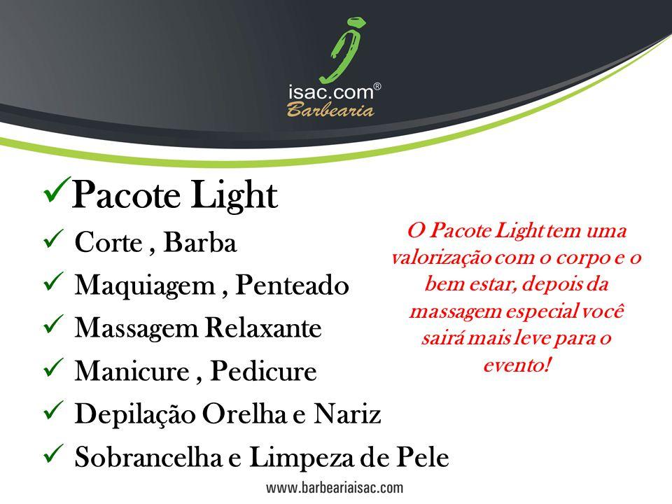 Pacote Light Corte , Barba Maquiagem , Penteado Massagem Relaxante
