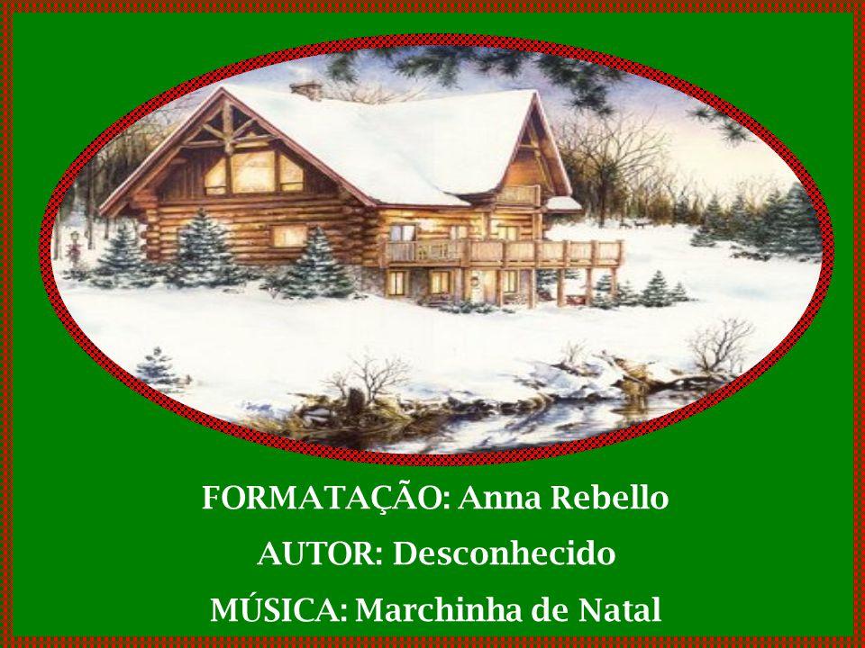 FORMATAÇÃO: Anna Rebello MÚSICA: Marchinha de Natal