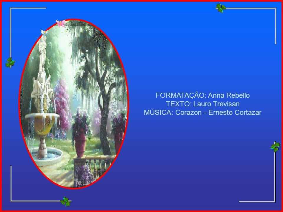 FORMATAÇÃO: Anna Rebello TEXTO: Lauro Trevisan