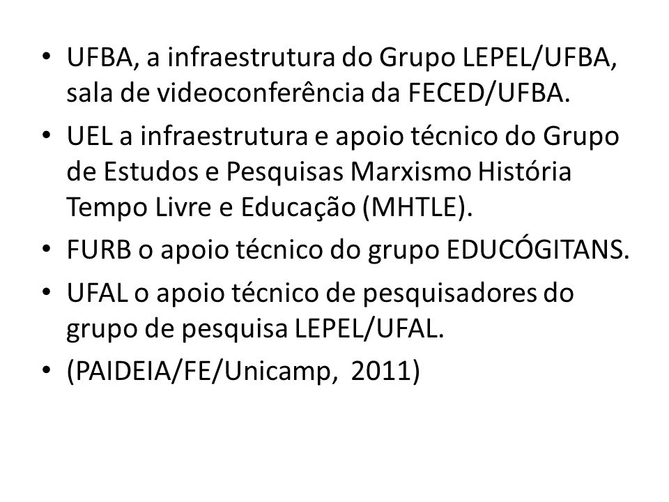 UFBA, a infraestrutura do Grupo LEPEL/UFBA, sala de videoconferência da FECED/UFBA.