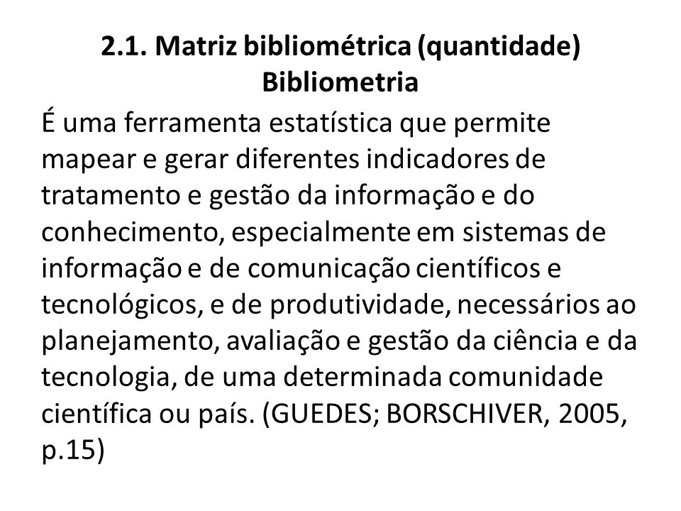 2.1. Matriz bibliométrica (quantidade) Bibliometria