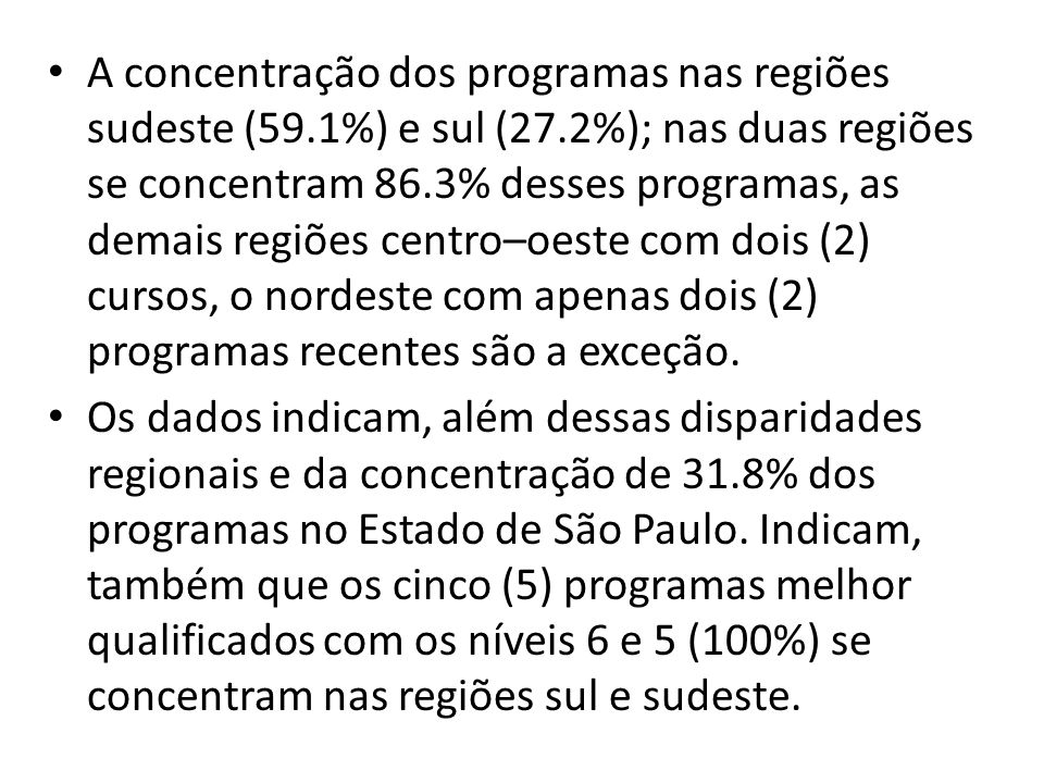A concentração dos programas nas regiões sudeste (59. 1%) e sul (27