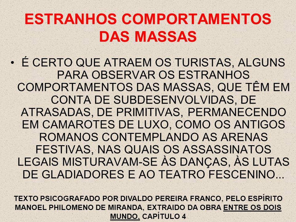 ESTRANHOS COMPORTAMENTOS DAS MASSAS