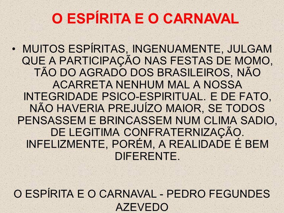 O ESPÍRITA E O CARNAVAL - PEDRO FEGUNDES AZEVEDO