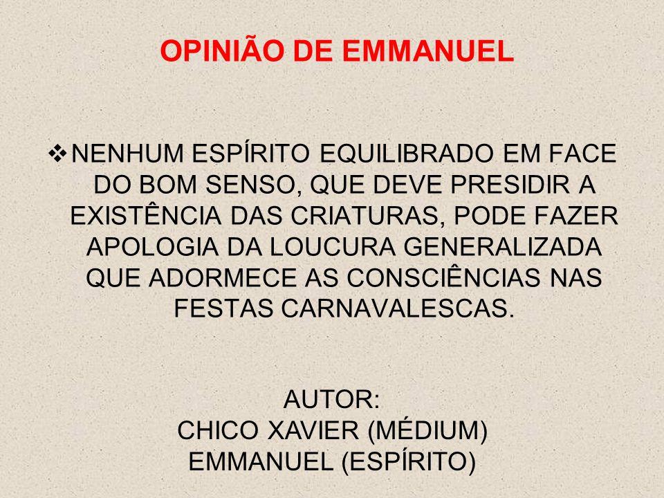 AUTOR: CHICO XAVIER (MÉDIUM) EMMANUEL (ESPÍRITO)