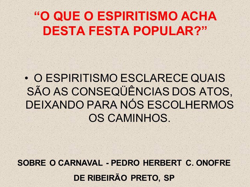 O QUE O ESPIRITISMO ACHA DESTA FESTA POPULAR