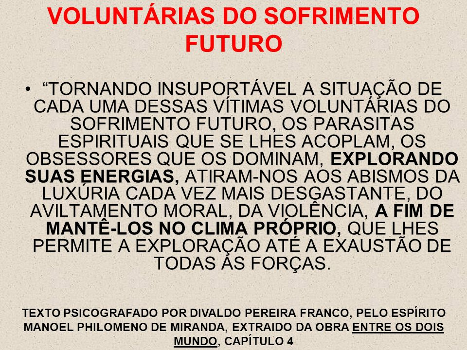 VOLUNTÁRIAS DO SOFRIMENTO FUTURO