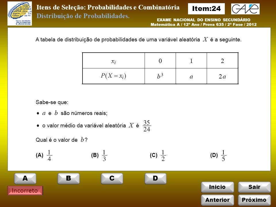 Itens de Seleção: Probabilidades e Combinatória Item:24