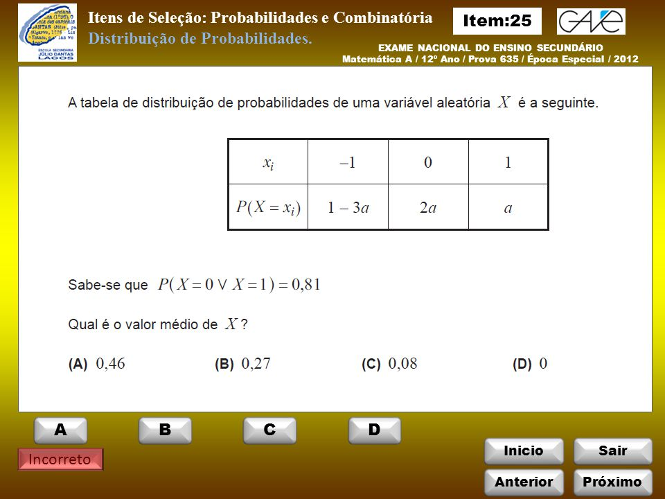 Itens de Seleção: Probabilidades e Combinatória Item:25