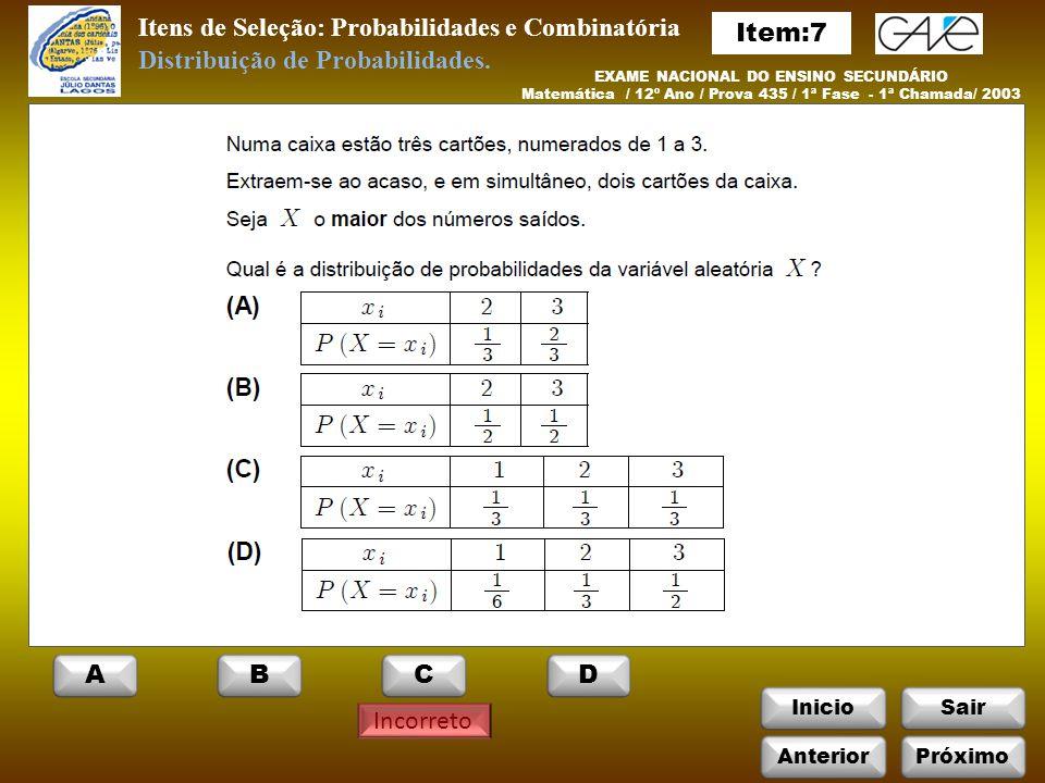 Itens de Seleção: Probabilidades e Combinatória Item:7
