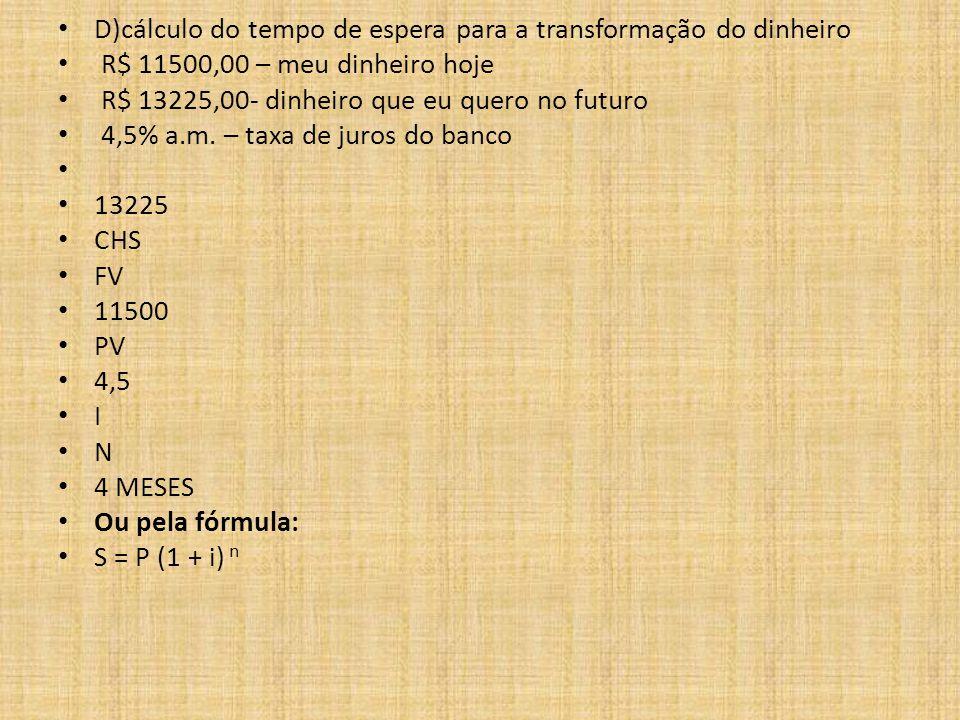 D)cálculo do tempo de espera para a transformação do dinheiro