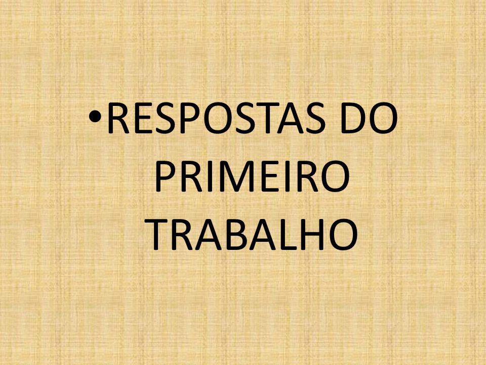 RESPOSTAS DO PRIMEIRO TRABALHO