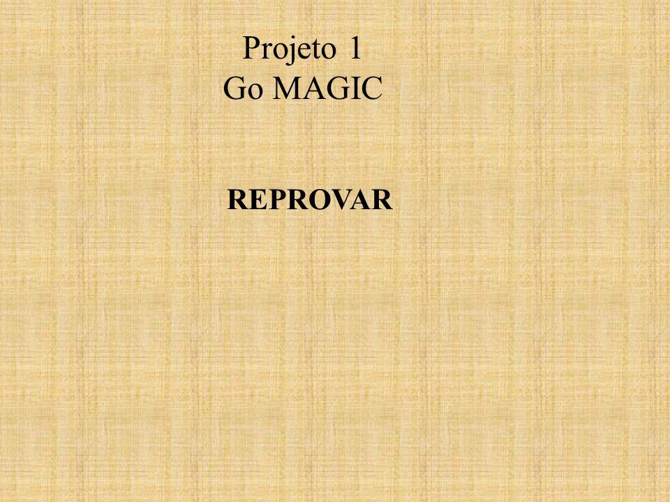 Projeto 1 Go MAGIC REPROVAR