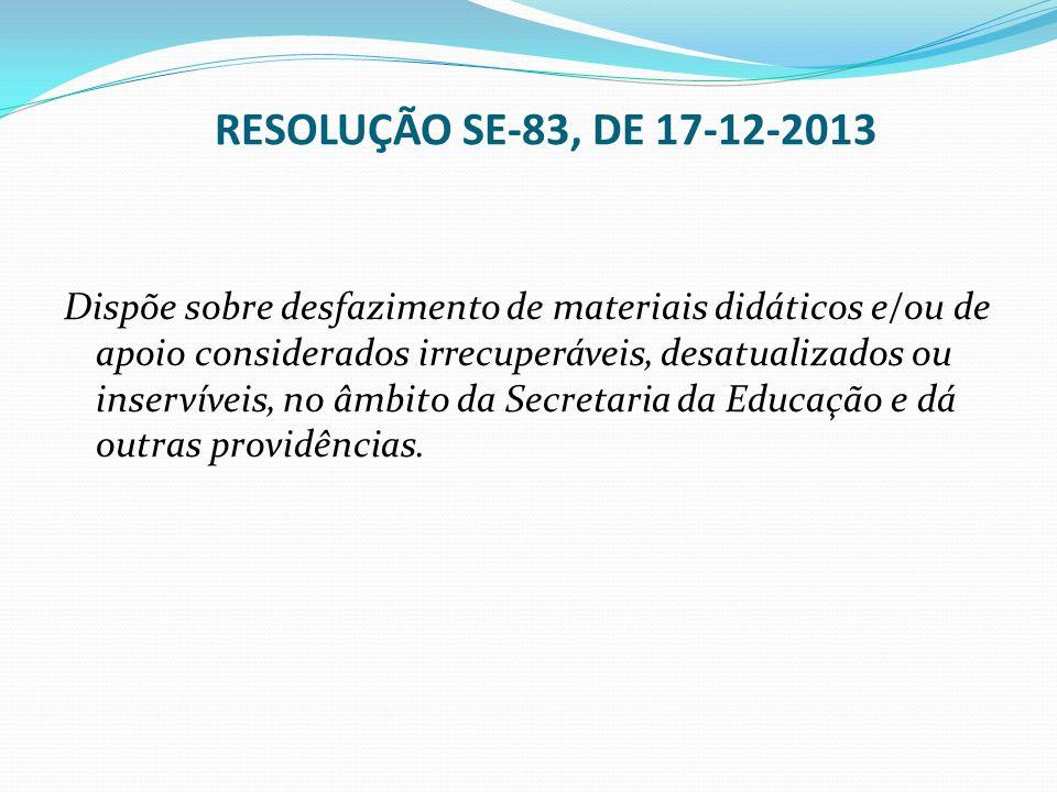 RESOLUÇÃO SE-83, DE 17-12-2013