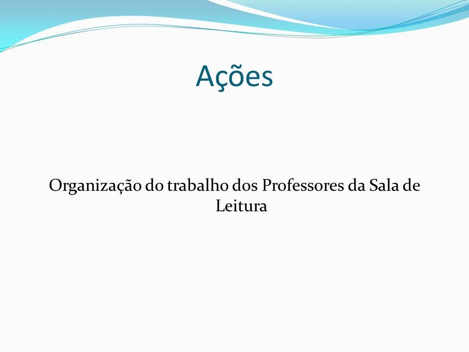 Organização do trabalho dos Professores da Sala de Leitura