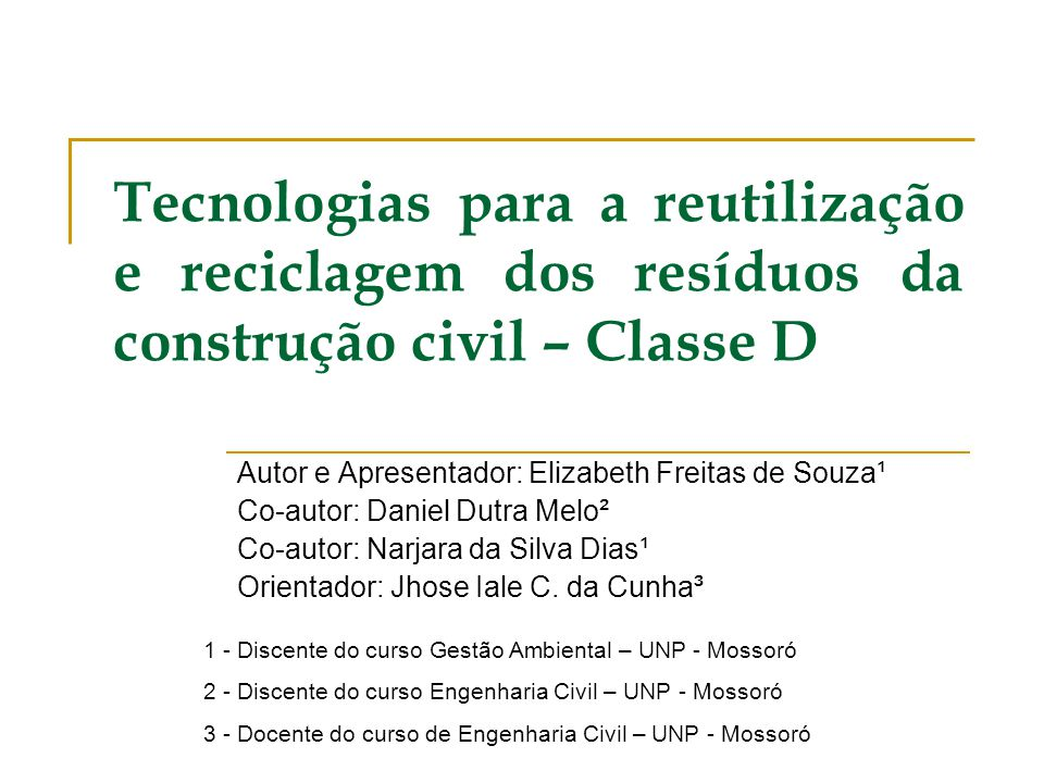 Tecnologias para a reutilização e reciclagem dos resíduos da construção civil – Classe D