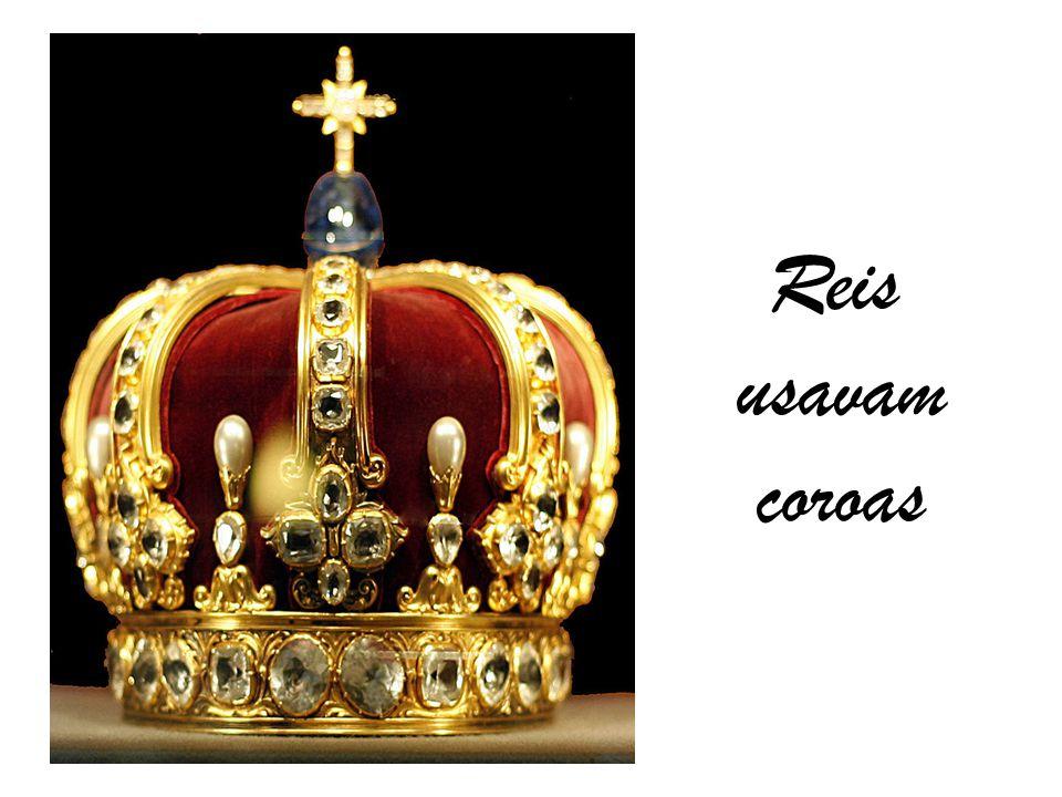 Reis usavam coroas