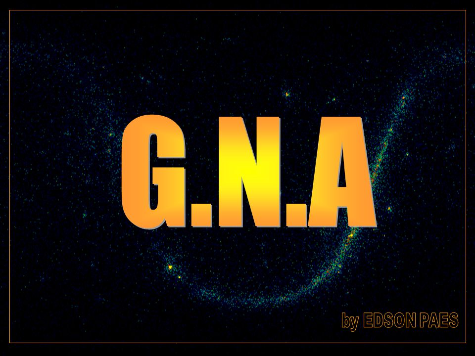 G.N.A by EDSON PAES