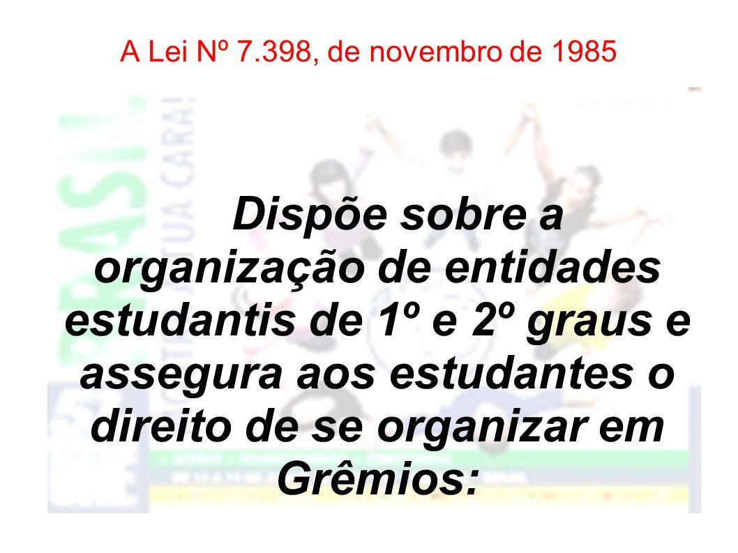 A Lei Nº 7.398, de novembro de 1985