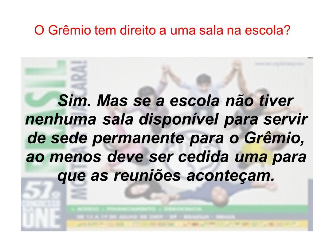 O Grêmio tem direito a uma sala na escola