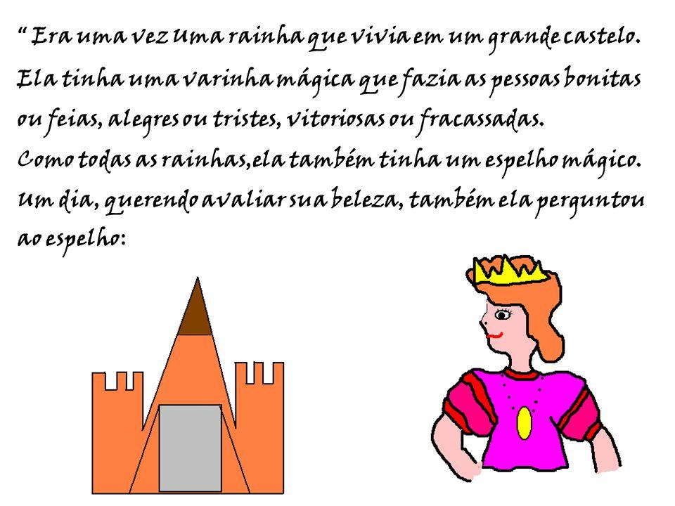 Era uma vez Uma rainha que vivia em um grande castelo.