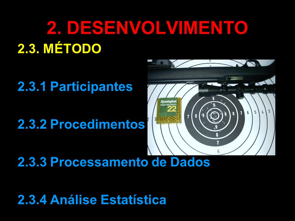 2. DESENVOLVIMENTO 2.3. MÉTODO 2.3.1 Participantes 2.3.2 Procedimentos