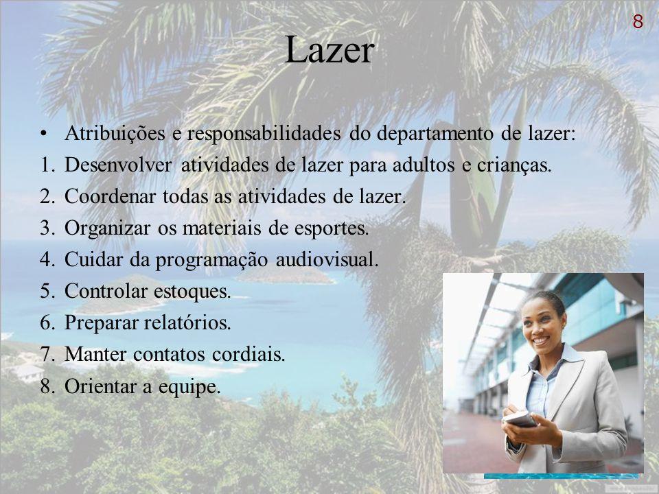 Lazer Atribuições e responsabilidades do departamento de lazer:
