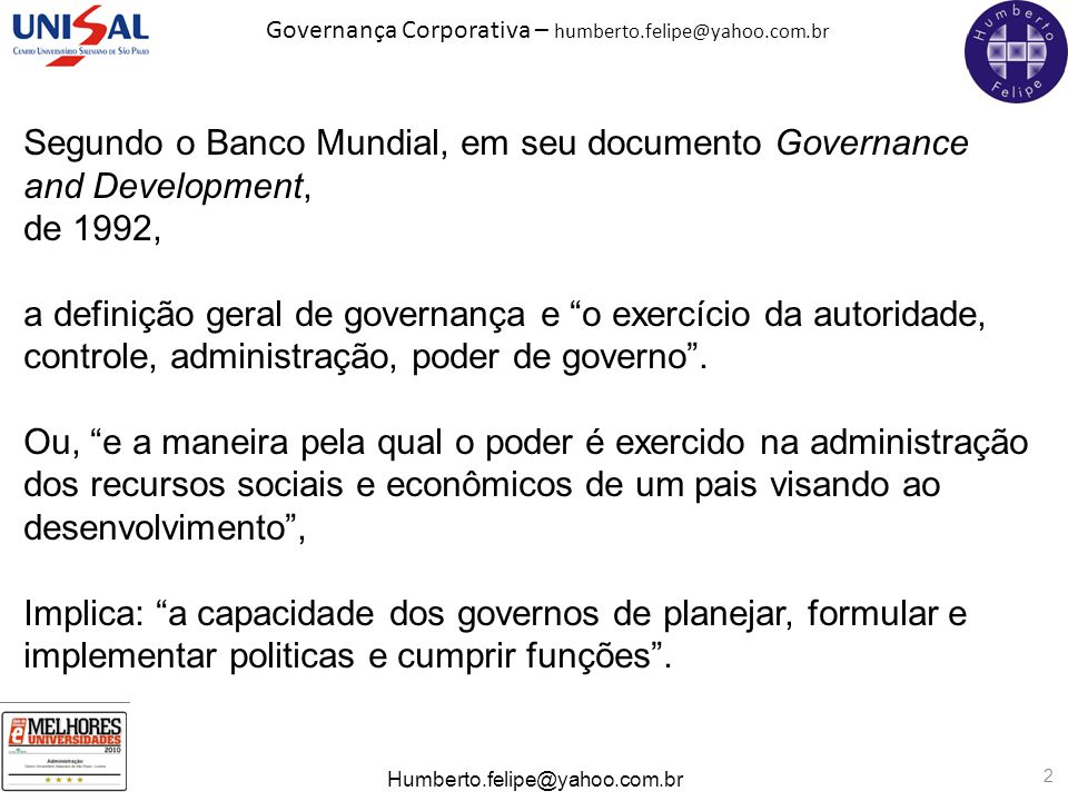 Segundo o Banco Mundial, em seu documento Governance and Development,